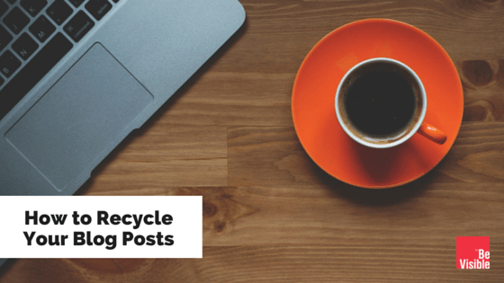 How to Recycle Your Blog Posts