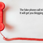 fake phone call trick, be visible, blogging, betsy kent
